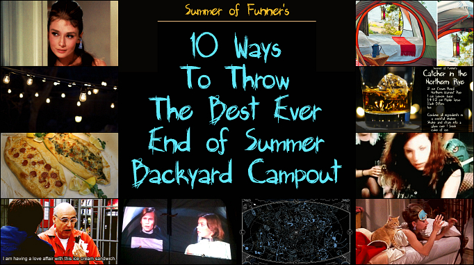 Summer of Funner's 10 Ways to Throw the Best Ever End of Summer Backyard Campout
