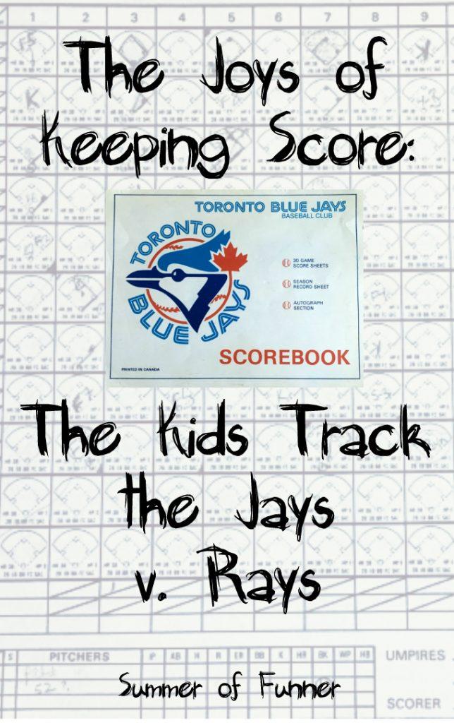The Joys of Keeping Score - The Kids Track the Jays v rays