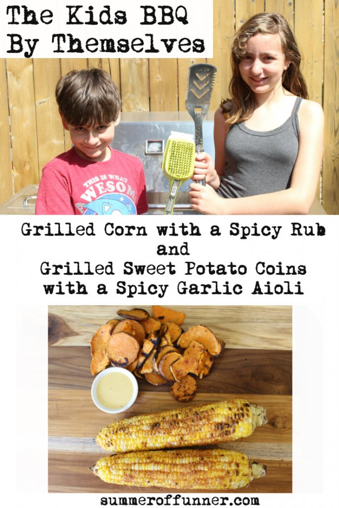 The Kids BBQ By Themselves Grilled Corn with a Spicy rub and Grilled Sweet Potato Coins with a Spicy Garlic Aioli