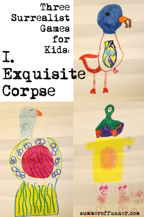 Three Surrealist Games for Kids 1 Exquisite Corpse