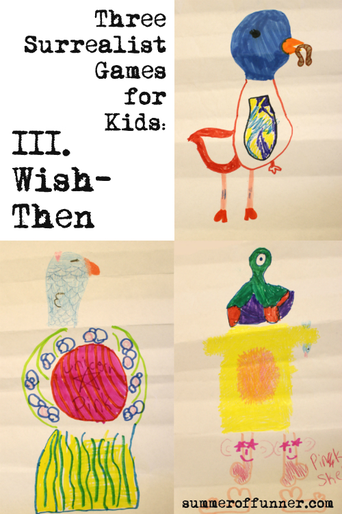 Three Surrealist games for Kids Wish-Then