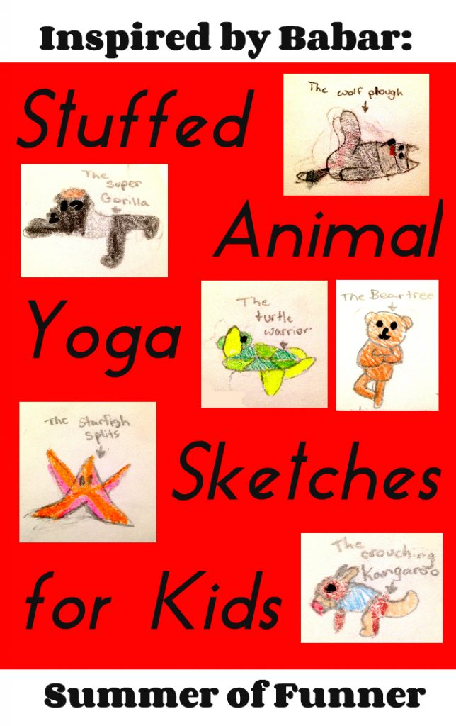 Inspired by Babar Stuffed Animal Yoga Sketches for kids