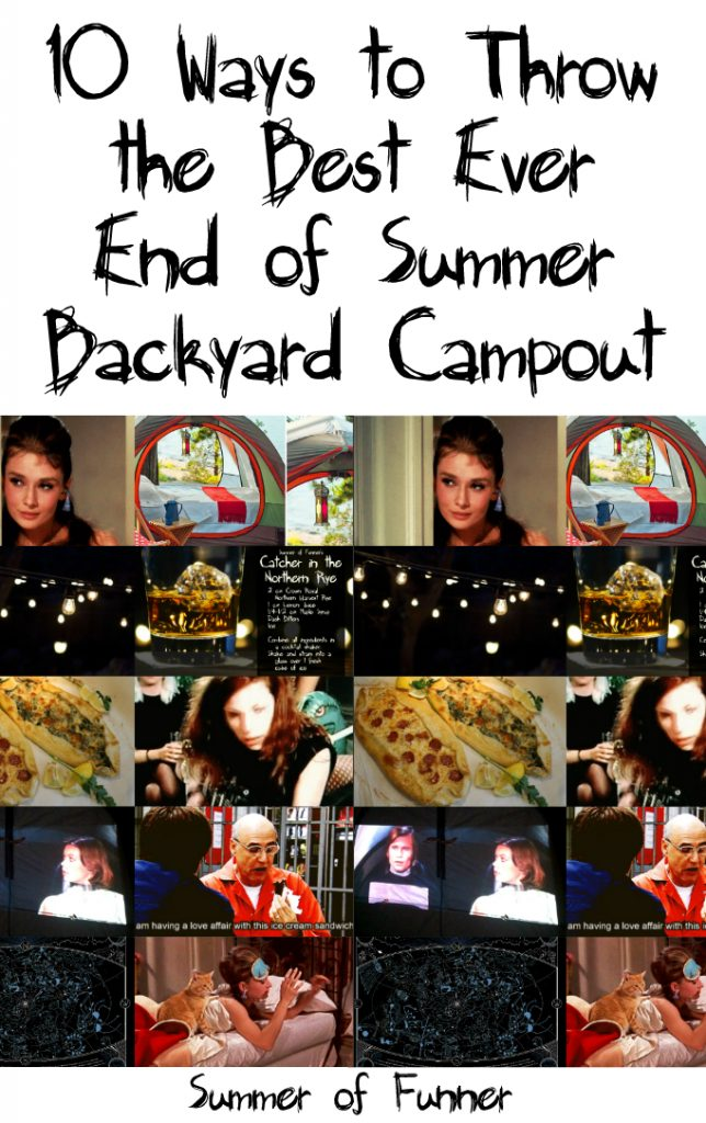 10 Ways to Throw the Best Ever End of Summer Backyard Campout from Summer of Funner