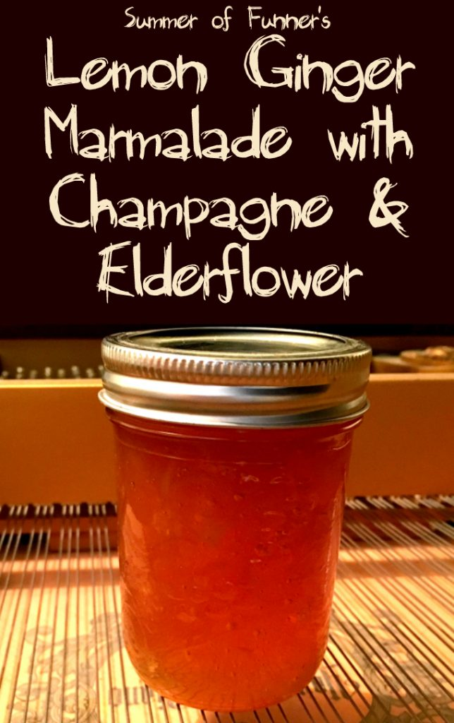 Summer of Funner's Lemon Ginger Marmalade with Champagne and Elderflower Recipe