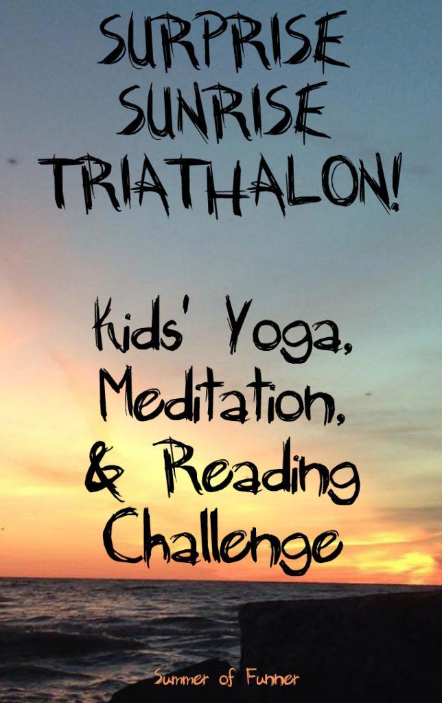 Surprise Sunrise Triathalon Kids' Yoga Meditation and Reading Challenge
