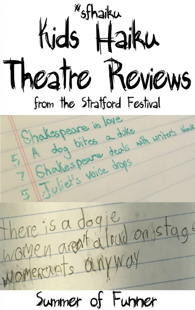 #sfhaiku Kids Haiku Theatre Reviews from The Stratford Festival Summer of Funner